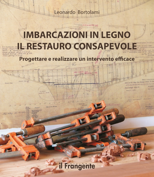 Imbarcazioni in legno - Il restauro consapevole - Leonardo Bortolami