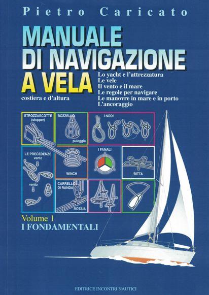 manuale di navigazione a vela costiera e d'altura volume 1
