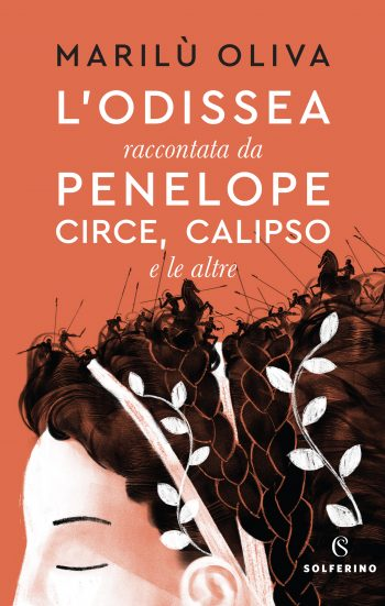 L'odissea raccontata da Penelope, Circe, Calipso e le altre - Marilù Oliva, Solferino