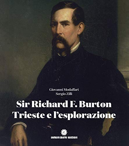 sir richard f. burton, trieste e l'esplorazione